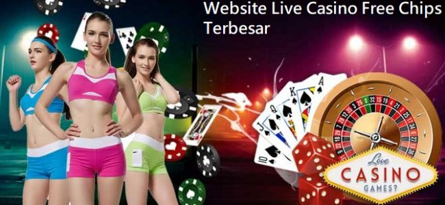 Website Live Casino Free Chips Terbesar