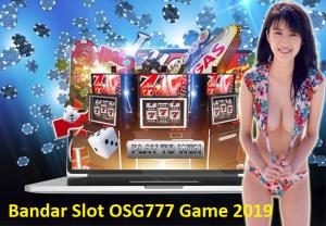 Bandar Slot OSG777 Game 2019