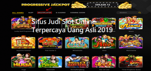 Situs Judi Slot Online Terpercaya Uang Asli 2019