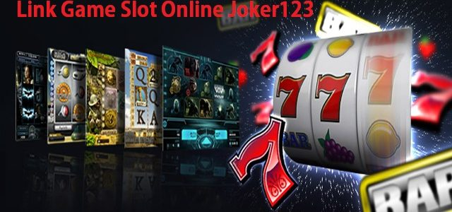 Link Game Slot Online Joker123