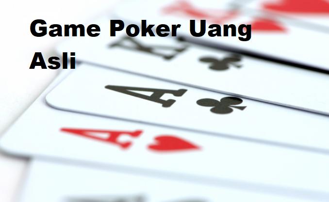 Game Poker Uang Asli