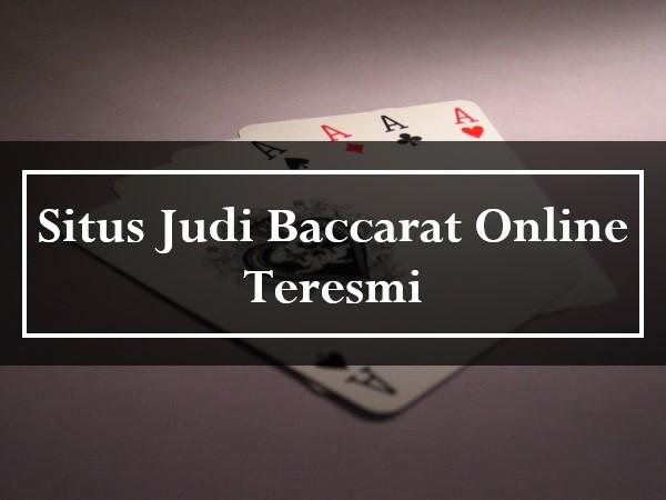 Situs Judi Baccarat Online Teresmi