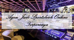 Agen Judi Sportsbook Online Terpercaya