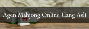 Agen Judi Mahjong Uang Asli