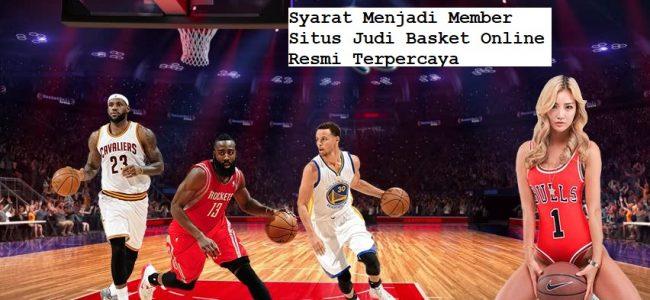 Syarat Menjadi Member Situs Judi Basket Online Resmi Terpercaya