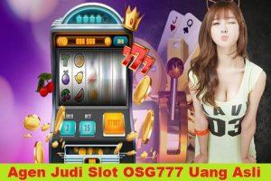Agen Judi Slot OSG777 Uang Asli