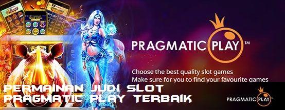 Permainan Judi Slot Pragmatic Play Terbaik