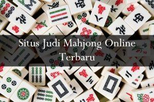 Situs Judi Mahjong Online Terbaru